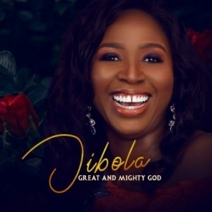 Jibola - Great and Mighty God